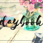 Daybook: Hello Summer