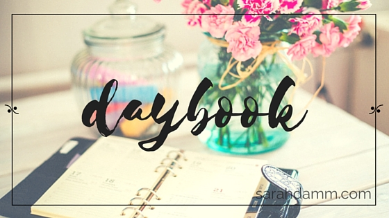 Daybook: Hello Summer