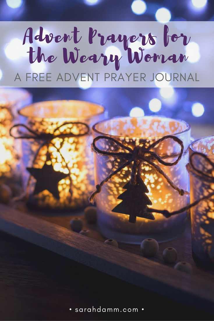 Advent Prayers for the Weary Woman: A FREE Prayer Journal | sarahdamm.com