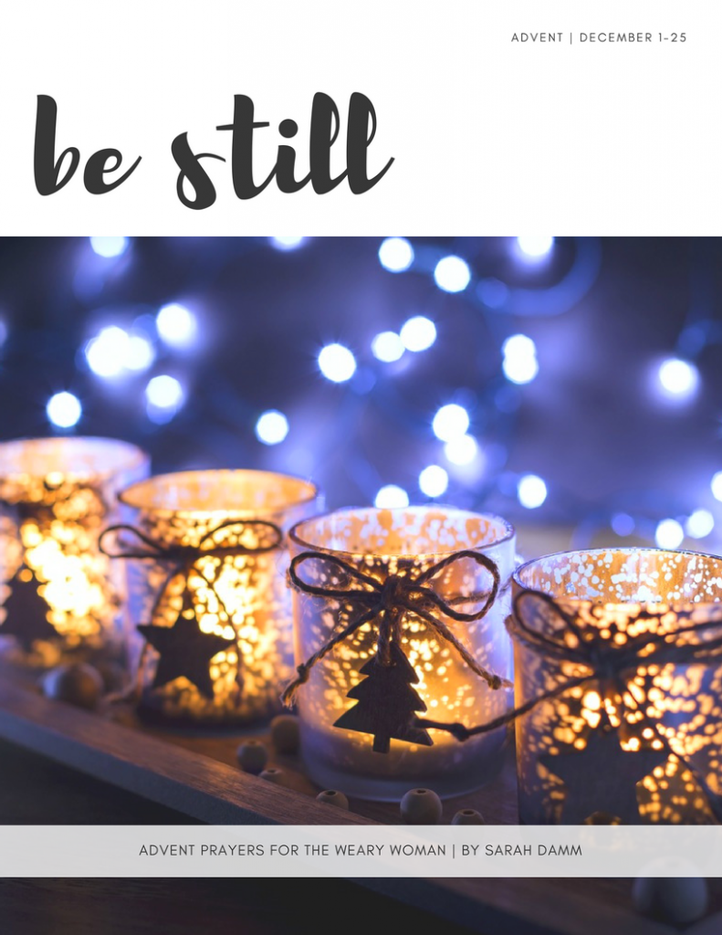Be Still: Advent Prayers for the Weary Woman | sarahdamm.com