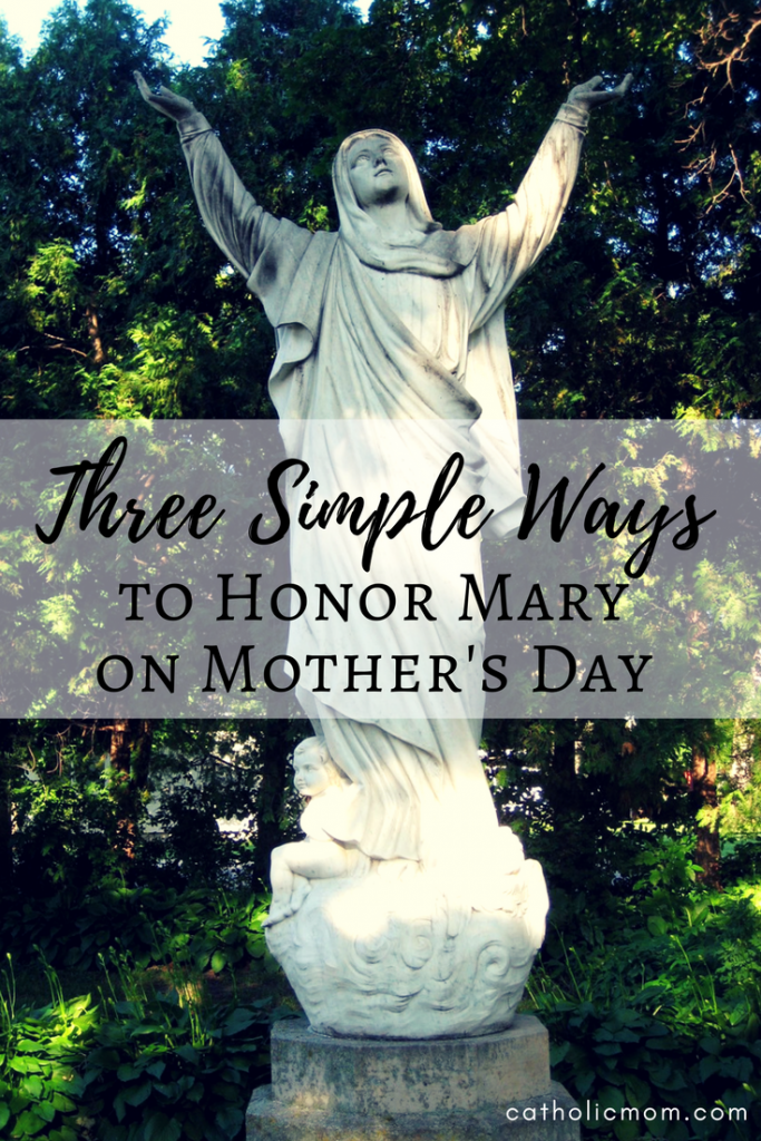 Three Ways to Honor Mary on Mother's Day | sarahdamm.com