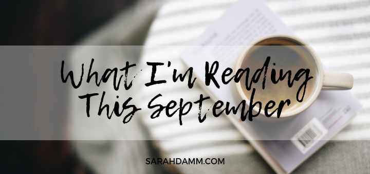 An Open Book: What I'm Reading This September | sarahdamm.com