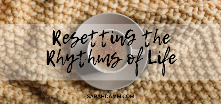 A 31-Day Series to Reset the Rhythms of LIfe | sarahdamm.com