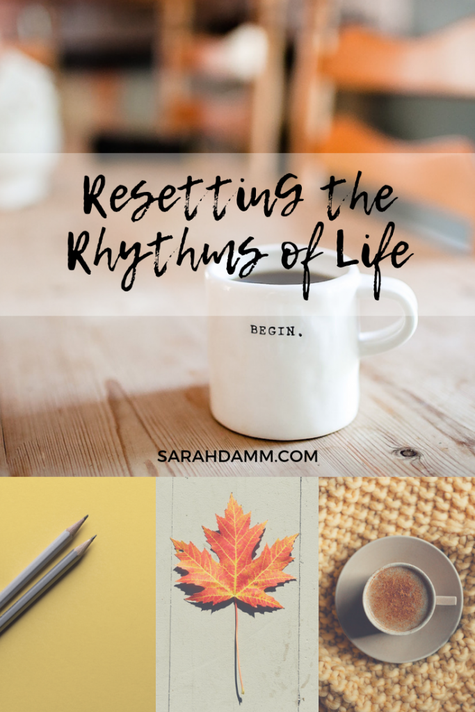 Resetting the Rhythms of Life series | sarahdamm.com