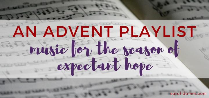 An Advent Playlist: Music for the Season | sarahdamm.com