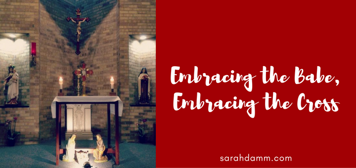 Reflection on the Last Day of Christmas: Embracing the Babe, Embracing the Cross | sarahdamm.com