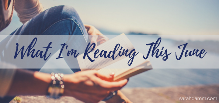 Open Book: What I'm Reading This June | sarahdamm.com