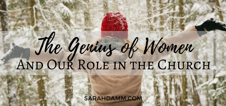 The Genius of Women and Our Role in the Church | sarahdamm.com
