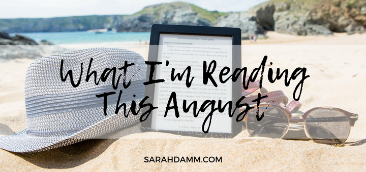 An Open Book: What I'm Reading This August | sarahdamm.com