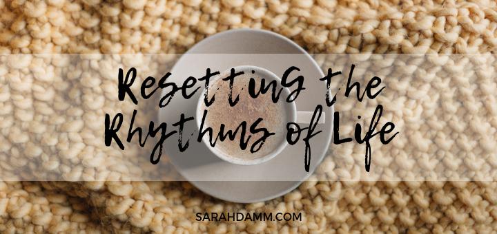 A 31-Day Series to Reset the Rhythms of LIfe | sarahdamm.com
